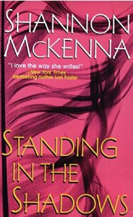 Standing in the Shadows by Shannon McKenna Cover