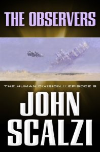 The Human Division #9: The Observers, John Scalzi