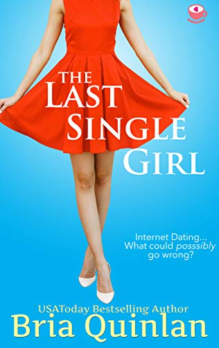 The Last Single Girl (Brew Ha Ha #1) by Bria Quinlan,