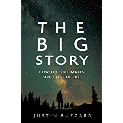 The Big Story: How the Bible Makes Sense out of Life