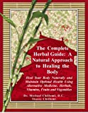 The Complete Herbal Guide: A Natural…