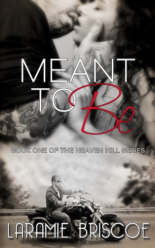 Meant To Be by Laramie Briscoe