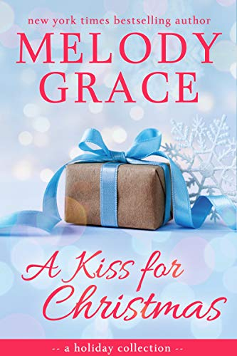 A Kiss for Christmas by Melody Grace