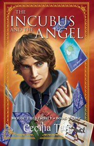 The Incubus and the Angel: Magic University Book Three