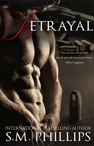 Betrayal by S. M. Phillips