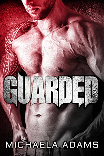Guarded by Michaela Adams