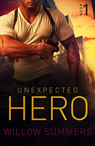 Unexpected Hero by Willow Summers and KF Breene