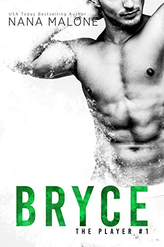 Bryce: The Player by Nana Malone