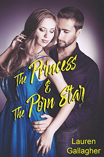 The Princess and the Porn Star by Lauren Gallagher