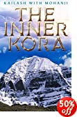 Kailash with Mohanji - The Inner Kora book on Amazon Kindle