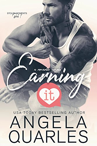 Earning It by Angela Quarles