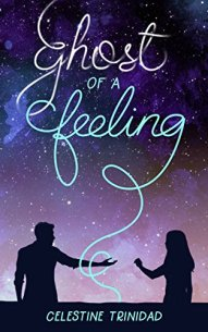 Ghost of a Feeling by Celestine Trinidad Cover
