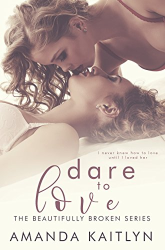 Dare to Love by by Amanda Kaitlyn