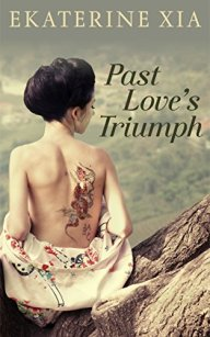 Past Love's Triumph by E. Xia Cover