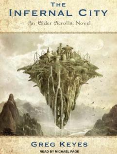 The Infernal City: an Elder Scrolls Novel audio book by Greg Keyes