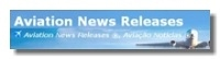 Link to Aviation News Releases | Aviation Magazine | Civil, Defense, Space and Tourism