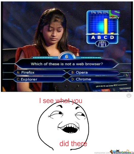 Million Dollar Question 12 Funniest Internet Explorer Memes Ever
