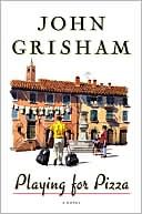 Playing for Pizza by John Grisham: Book Cover