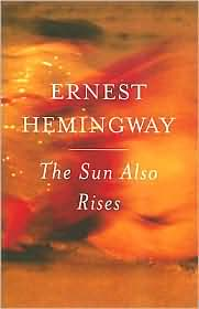 The Sun Also Rises by Ernest Hemingway: Book Cover
