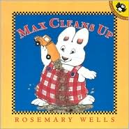 Max Cleans Up by Rosemary Wells: Book Cover