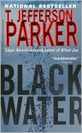 Black Water (Merci Rayborn Series #3) by T. Jefferson Parker: Book Cover