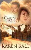 The Breaking Point by Karen Ball: Book Cover