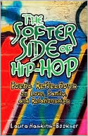 The Softer Side of Hip Hop by Laura Haskins-Bookser: Book Cover