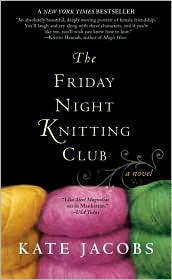 Friday Night Knitting Club by Kate Jacobs: Book Cover
