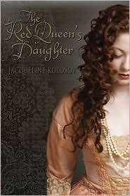 Red Queen's Daughter by Jacqueline Kolosov: Book Cover