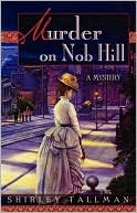 Murder On Nob Hill by Shirley Tallman: Book Cover