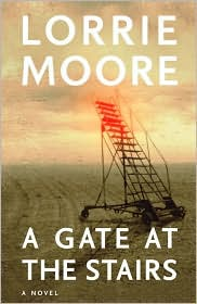 A Gate at the Stairs by Lorrie Moore: Book Cover