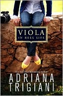 Viola in Reel Life by Adriana Trigiani: Book Cover