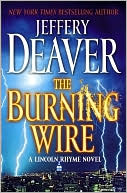 The Burning Wire (Lincoln Rhyme Series #9) by Jeffery Deaver: Book Cover