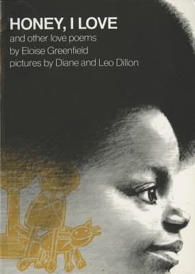 Honey I Love And Other Love Poems By Eloise Greenfield Leo Dillon Diane Dillon Reviews