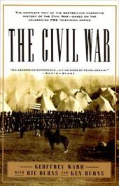 The Civil War: The Complete Text of the Bestselling Narrative History of the Civil War--Based on the Celebrated PBS Television Ser