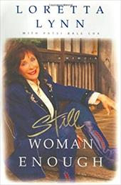 Loretta Lynn: Still Woman Enough: A Memoir