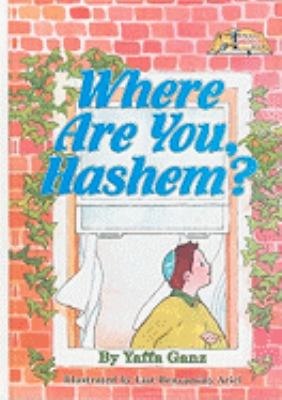 Where Are You, Hashem?