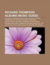 Richard Thompson Albums (Music Guide): Richard Thompson Compilation Albums, Richard Thompson Live Albums, Richard Thompson Soundtr
