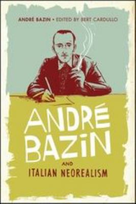 Andr Bazin and Italian Neorealism Andre Bazin
