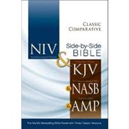 Holy Bible: New International Version & King James Version & New American Standard Bible & Amplified Classic Comparative Side-by-Side Bible: The World's Bestsel
