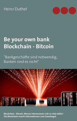 Be your own bank - Blockchain - Bitcoin
