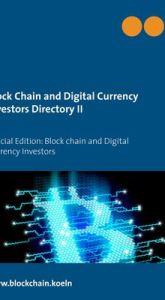 Block Chain and Digital Currency Investors Directory II