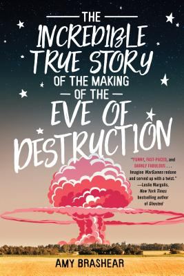 The Incredibly True Story of the Making of the Eve of Destruction