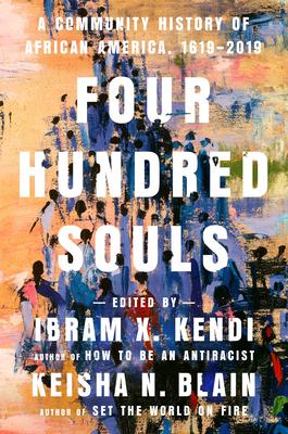 Four Hundred Souls by Ibram X. Kendi and Keisha N. Baine