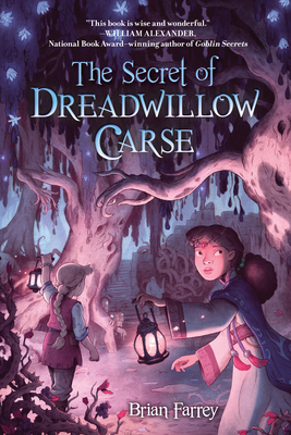 Book jacket for Brian Farrey's The Secret of Dreadwillow Carse