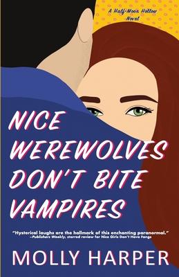 Nice Werewolves Don't Bite Vampires by Molly Harper