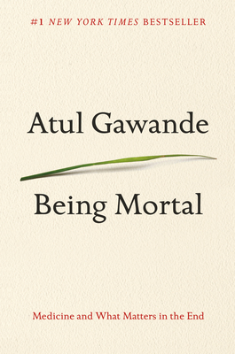 Being Mortal; Gawande, Atul