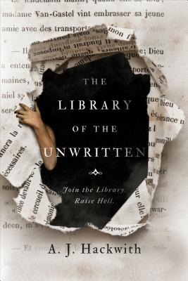The Library of the Unwritten by A. J. Hackwith