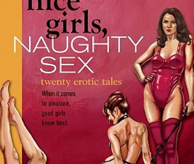 Nice Girls Naughty Sex 20 Erotic Tales Cover Image