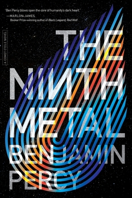 The Ninth Metal by Benjamin Percy